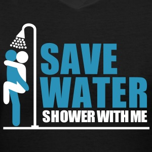 save_water Shower With ME - Women's V-Neck T-Shirt