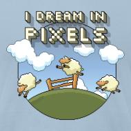 Design ~ I Dream in Pixels