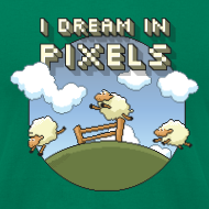 Design ~ I Dream in Pixels