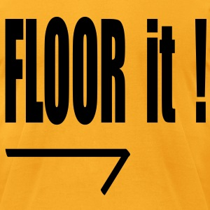 floor it! T-Shirts - Men's T-Shirt by American Apparel