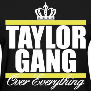 Taylor Gang Over Everything Women's T-Shirts - Women's T-Shirt