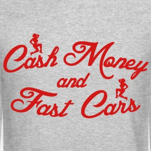 Cash Money and Fast Cars Long Sleeve Shirts - Crewneck Sweatshirt