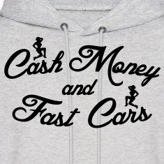 Cash Money and Fast Cars Hoodies