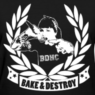 Design ~ Bake and Destroy Women's Basic Tee - 1 Sided
