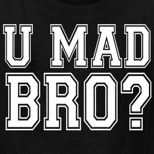 U Mad Bro? Kids' Shirts - stayflyclothing.com - Kids' T-Shirt