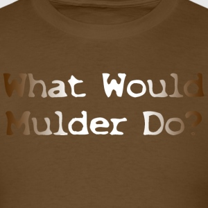 What Would Mulder Do? T-Shirts - Men's T-Shirt