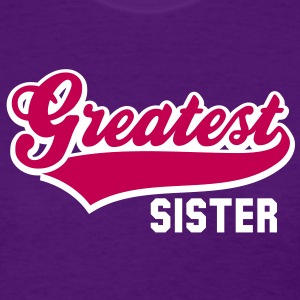 Greatest SISTER 2C T-Shirt MF - Women's T-Shirt