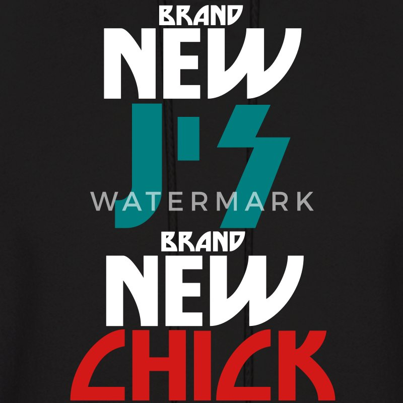 BRAND NEW J'S BRAND NEW CHICK Hoodies - Men's Hoodie