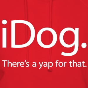 iDog - There's a Yap For That - iSpoof - Women's Hoodie
