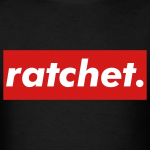 Ratchet- Hella Fresh T-Shirts - Men's T-Shirt