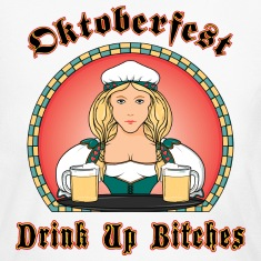 Drink Up Bitches Oktoberfest T-Shirt