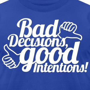 Bad Decisions T-Shirts | Spreadshirt