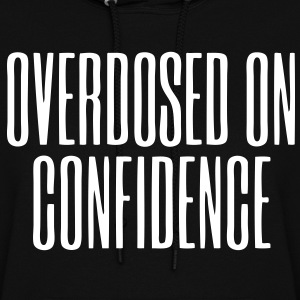 Overdosed On Confidence Hoodies - stayflyclothing.com - Women's Hoodie