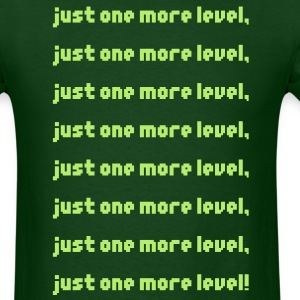 Just One More Level - Men's T-Shirt