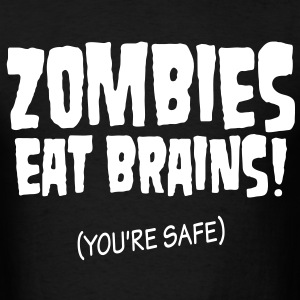 You're safe from Zombies - Men's T-Shirt