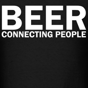 Beer Connecting People - Men's T-Shirt