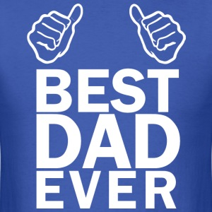 Best Dad Ever - Men's T-Shirt
