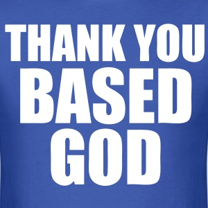 Thank You Based God T-Shirts - stayflyclothing.com - Men's T-Shirt