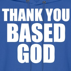 Thank You Based God Hoodies - stayflyclothing.com