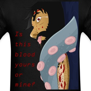 Is this blood yours or mine? - Men's T-Shirt