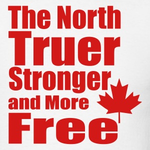 Truer North, Stronger and more Free - Men's T-Shirt