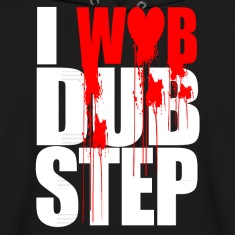I WUB DUBSTEP I LOVE DUPSTEP Hoodies