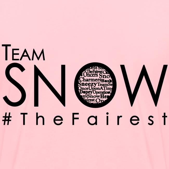 #TeamSnow - #TheFairest Tshirt BLACK ink