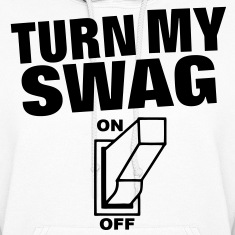 Turn My Swag On Hoodies
