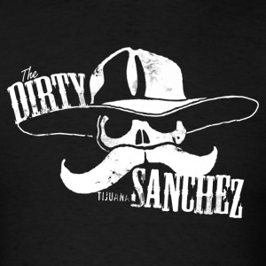 THE DIRTY SANCHEZ T-Shirts - Men's T-Shirt