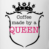 Design ~ Coffee Made By a Queen Mug