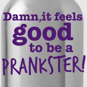 DAMN it feels good to be a PRANKSTER! comic humour Accessories - Water Bottle