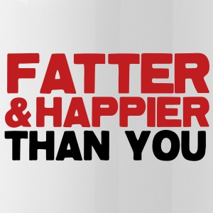 FATTER and HAPPIER THAN YOU!  Accessories - Water Bottle