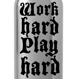work hard play hard Accessories - Water Bottle