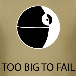 too_big_to_fail T-Shirts - Men's T-Shirt