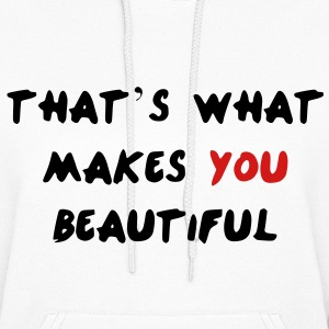 That's What Makes You Beautiful Hoodies - Women's Hoodie