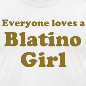Everyone Loves A Blatino Girl - Men's T-Shirt by American Apparel