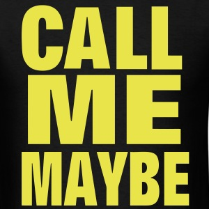 Call Me Maybe - Men's T-Shirt