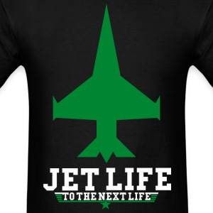 JET LIFE TO NEXT LIFE T-Shirts - Men's T-Shirt