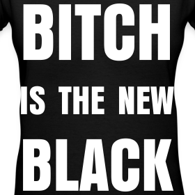 Design ~ Bitch Is The New Black Womens V Neck - Black