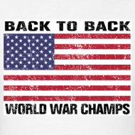 Design ~ Back-to-Back World War Champs (Standard T)