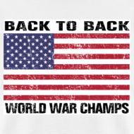 Design ~ Back-to-Back World War Champs (Standard T)