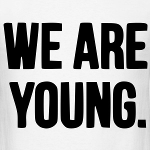 We Are Young T-Shirts - Men's T-Shirt
