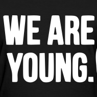 Design ~ We Are Young