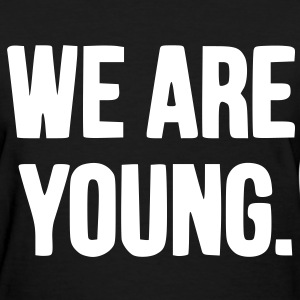We Are Young Women's T-Shirts - Women's T-Shirt