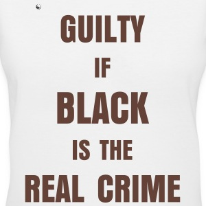 GUILTY IF BLACK IS THE REAL CRIME - Women's V-Neck T-Shirt