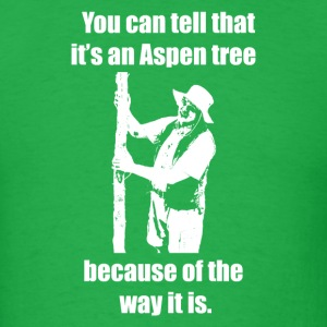 """You can tell that it's an Aspen..."" T-shirt - Men's T-Shirt"