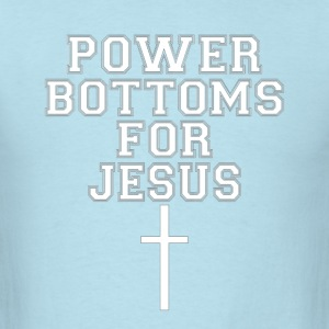 Power Bottoms for Jesus T-Shirts - Men's T-Shirt