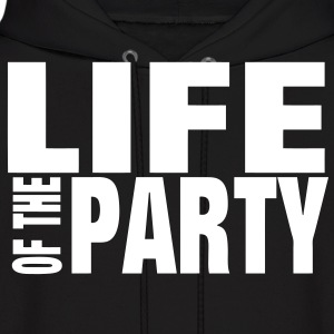 LIFE OF THE PARTY Hoodies - Men's Hoodie