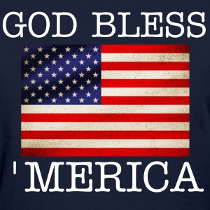 God Bless 'Merica - Women's T-Shirt