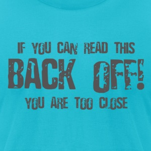 Back Off - Men's T-Shirt by American Apparel